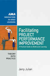Facilitating Project Performance Improvement by Jerry JULIAN