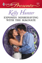 Exposed: Misbehaving with the Magnate by Kelly Hunter