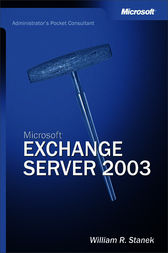 Microsoft® Exchange Server 2003 Administrator's Pocket Consultant by William R. Stanek