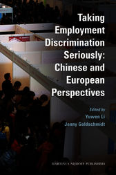 Taking Employment Discrimination Seriously: Chinese and European Perspectives by Yuwen Li