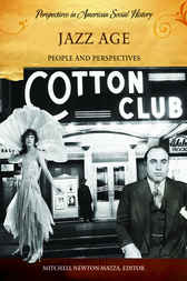 Jazz Age: People and Perspectives by Mitchell Newton-Matza