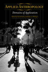 Applied Anthropology: Domains of Application by Satish Kedia