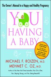 YOU: Having a Baby by Michael F. Roizen