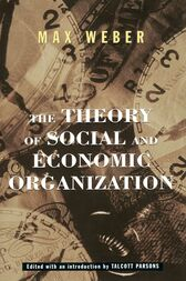 The Theory Of Social And Economic Organization by Max Weber