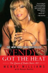 Wendy's Got the Heat by Wendy Williams
