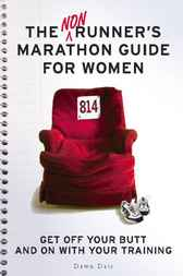 The Nonrunner's Marathon Guide for Women by Dawn Dais