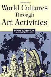 World Cultures Through Art Activities by Dindy Robinson
