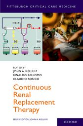 Continuous Renal Replacement Therapy by John Kellum