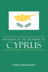 Historical Dictionary of Cyprus by Farid Mirbagheri