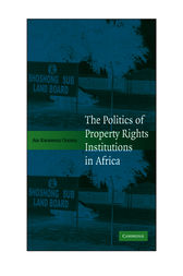 The Politics of Property Rights Institutions in Africa by Ato Kwamena Onoma