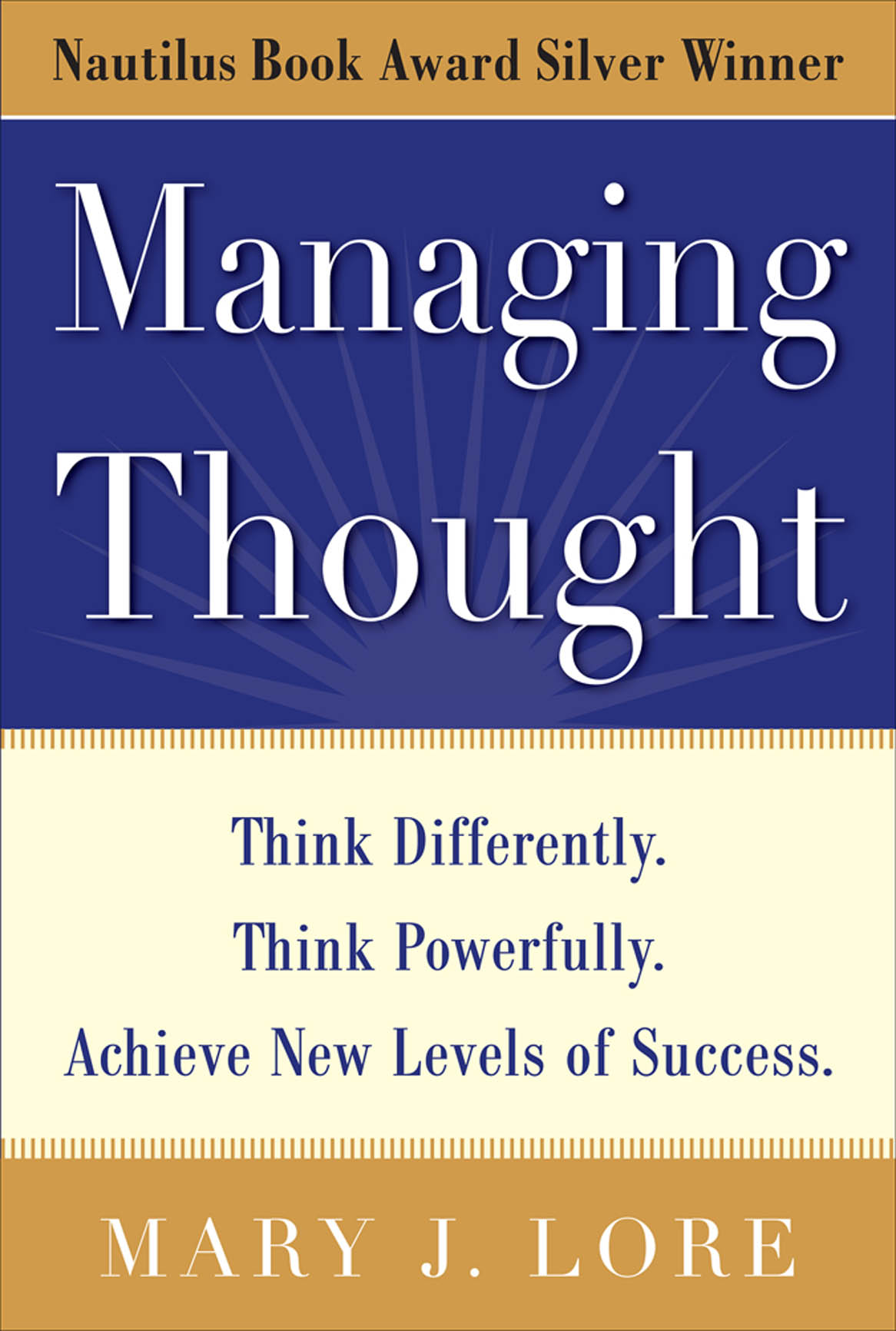 Download Ebook Managing Thought: Think Differently. Think Powerfully. Achieve New Levels of Success by Mary J. Lore Pdf