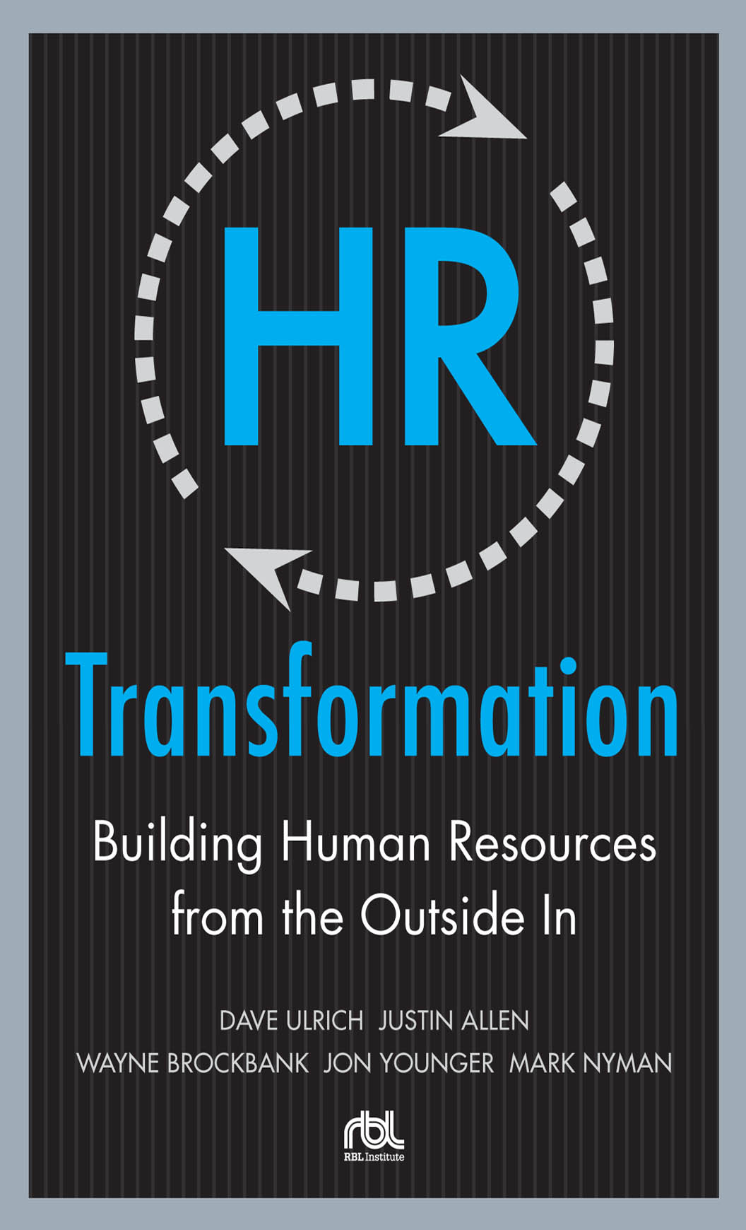 Download Ebook HR Transformation: Building Human Resources From the Outside In by Dave Ulrich Pdf