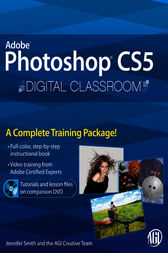 Photoshop CS5 Digital Classroom, (Book and Video Training) by Jennifer Smith