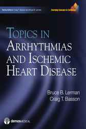 Topics in Arrhythmias and Ischemic Heart Disease by Bruce B. Lerman