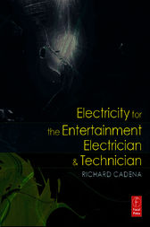 Electricity for the Entertainment Electrician & Technician by Richard Cadena