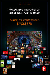 Unleashing the Power of Digital Signage by Keith Kelsen