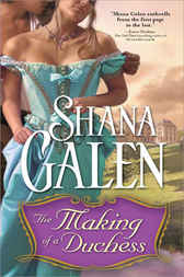 Making of a Duchess by Shana Galen
