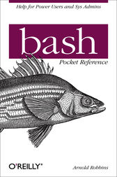 bash Pocket Reference by Arnold Robbins
