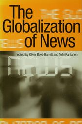 The Globalization of News by Oliver Boyd-Barrett