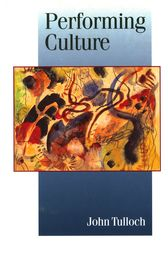 Performing Culture by John Tulloch