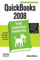 QuickBooks 2008: The Missing Manual by Bonnie Biafore