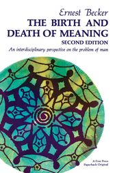 Birth and Death of Meaning by Ernest Becker