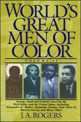 World's Great Men of Color, Volume II by J.A. Rogers