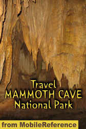Travel Mammoth Cave National Park by MobileReference