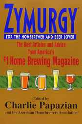 Zymurgy: Best Articles by Charlie Papazian