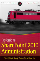 Professional SharePoint 2010 Administration by Todd Klindt