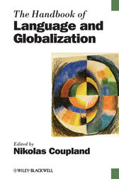 The Handbook of Language and Globalization by Nikolas Coupland