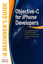Objective-C for iPhone Developers, A Beginner's Guide by James A. Brannan