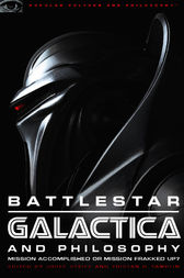Battlestar Galactica and Philosophy by Josef Steiff