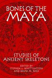 Bones of the Maya by Stephen L. Whittington