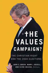 The Values Campaign?: The Christian Right and the 2004 Elections