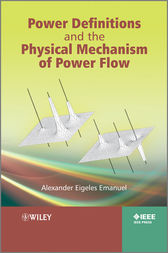 Power Definitions and the Physical Mechanism of Power Flow by Alexander Eigeles Emanuel