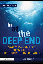 In at the Deep End: A Survival Guide for Teachers in Post-Compulsory Education by Jim Crawley