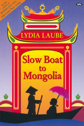 Slow Boat to Mongolia by Lydia Laube