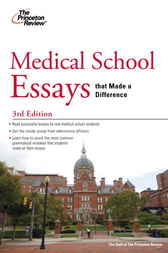 Medical School Essays that Made a Difference, 3rd Edition by Princeton Review