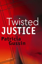 Twisted Justice by Patricia Gussin