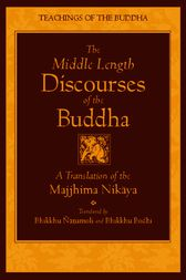 The Middle Length Discourses of the Buddha by Bhikkhu Nanamoli
