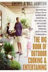 The Big Book of Outdoor Cooking and Entertaining by Cheryl Alters Jamison