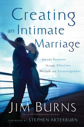 Creating an Intimate Marriage by Jim Burns