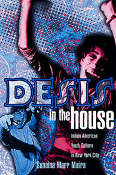 Desis In The House by Sunaina Maira
