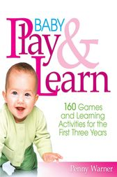 Baby Play and Learn by Penny Warner