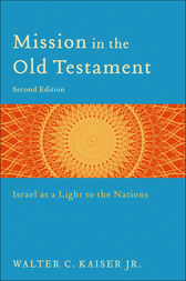Mission in the Old Testament by Walter C. Jr. Kaiser