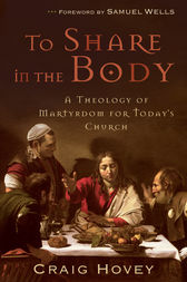To Share in the Body by Craig Hovey