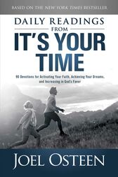 Daily Readings from It's Your Time by Joel Osteen