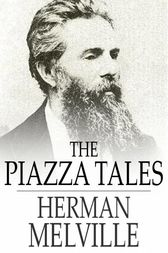 The Piazza Tales by Herman Melville