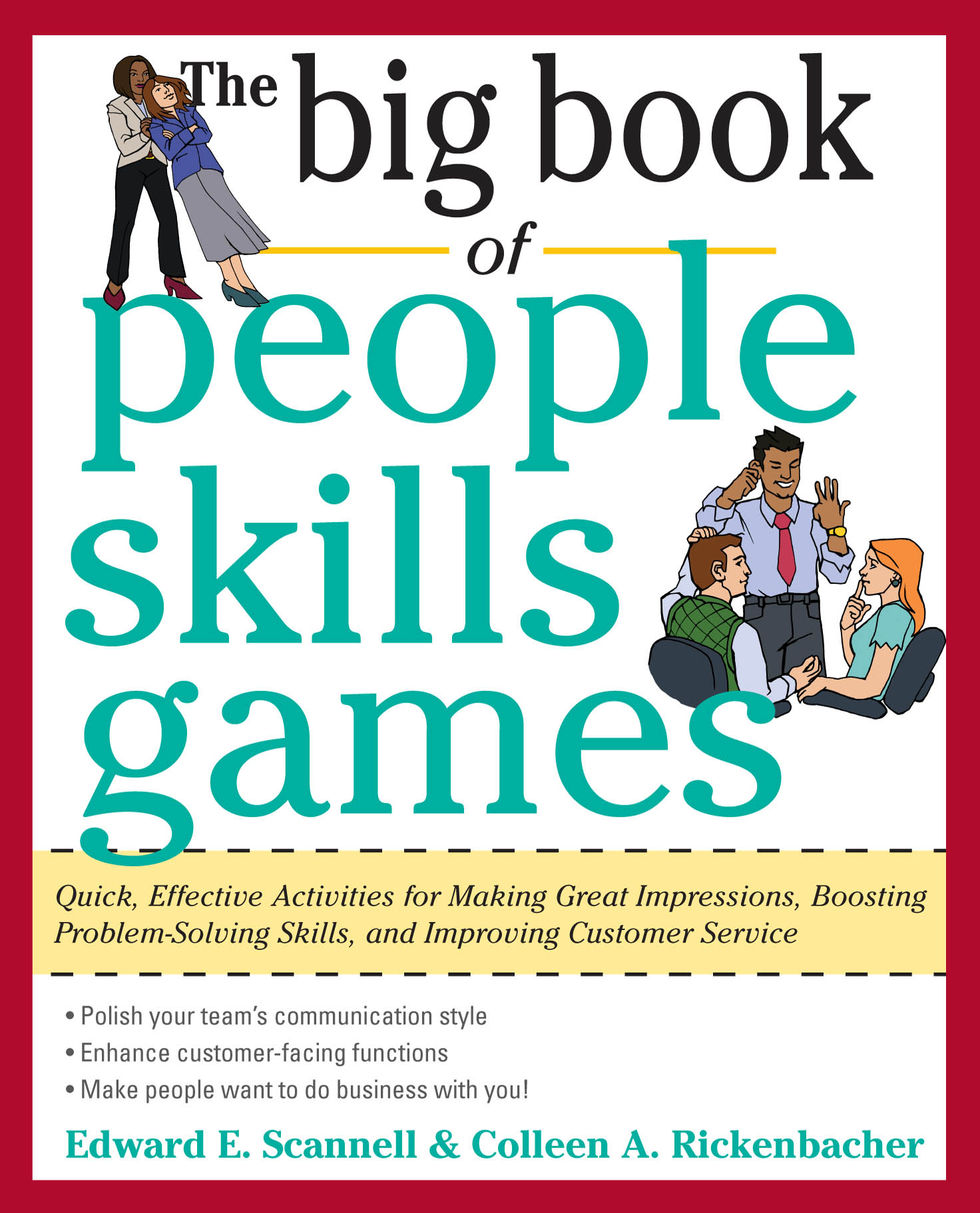 Download Ebook The Big Book of People Skills Games: Quick, Effective Activities for Making Great Impressions, Boosting Problem-Solving Skills and Improving Customer Service by Edward E. Scannell Pdf